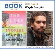 """2015 City of Vancouver Book Award Finalist Wayde Compton for """"The Outer Harbour"""" published by Arsenal Pulp Press"""