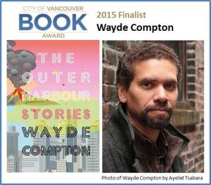 2015 City of Vancouver Book Award Finalist Wayde Compton for