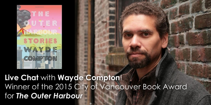 Liove chat with Wayde Compton - Winner of the 2015 City of Vancouver Book Award for the Outer Harbour